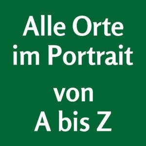 Alle Orte im Portrait von A bis Z